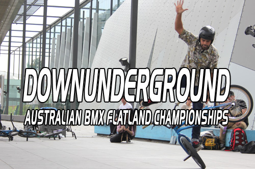 DownUnderGround – Australian BMX flatland Championships